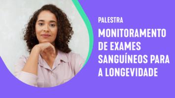 [Palestra] Monitoramento de exames sanguíneos para a longevidade